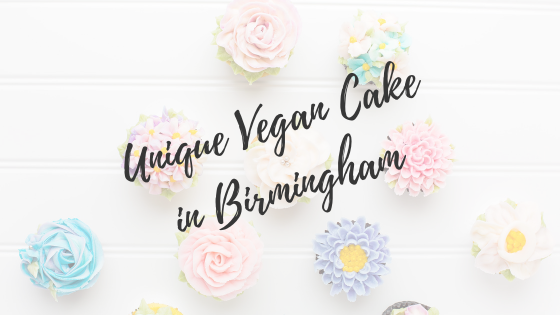 Unique Vegan Cakes in Birmingham…